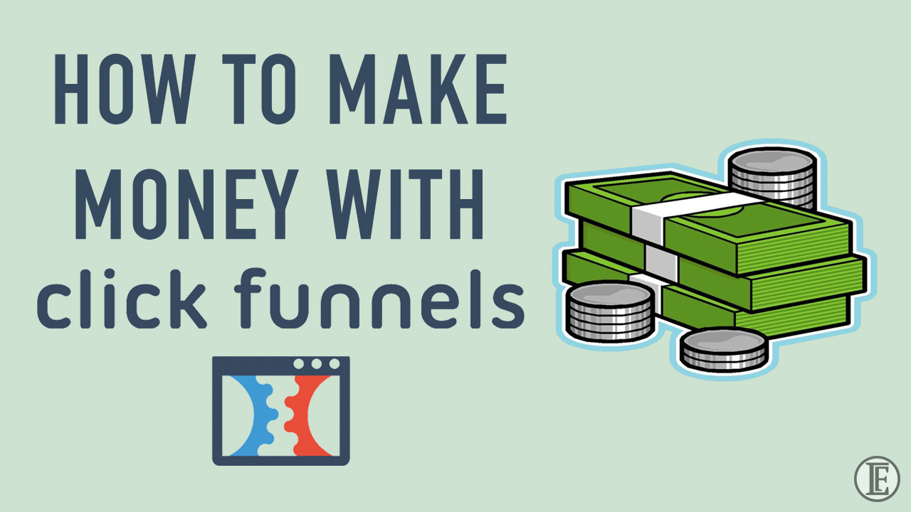 How To Make Money With Clickfunnels Fundamentals Explained